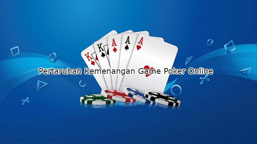 pertaruhan-kemenangan-game-poker-online