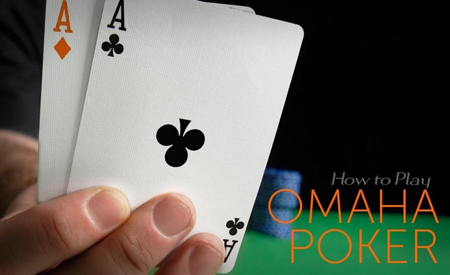 Panduan Lengkap Bermain Permainan OMAHA Poker Online