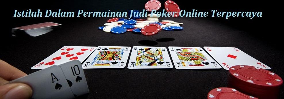 Istilah istilah Dalam Permainan Judi Poker Online