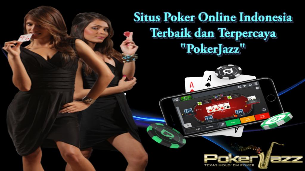 Cara Tepat Memilih Situs Poker Online Indonesia Terbaik