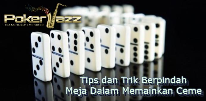 Tips dan Trik Berpindah Meja Dalam Memainkan Ceme