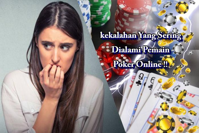 kekalahan Dialami Pemain Poker Online