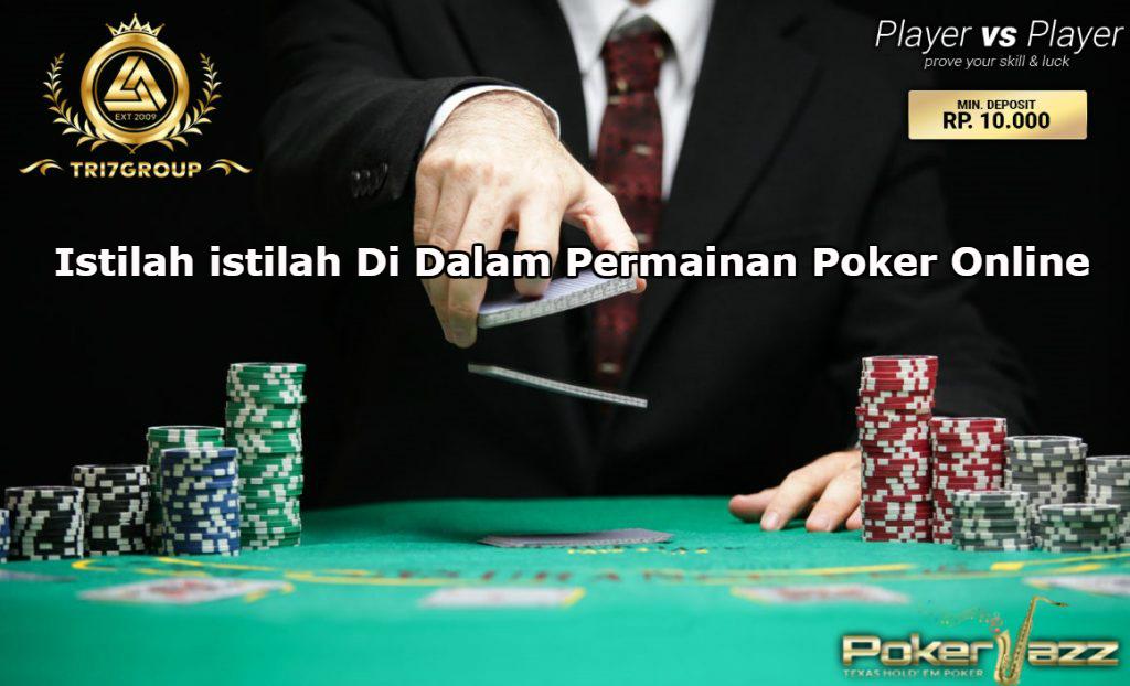 Istilah istilah Di Dalam Permainan Poker Online